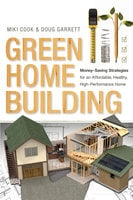 Green Home Building - Miki Cook, Doug Garrett