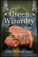 Green Wizardry - John Michael Greer