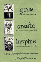 Grow Create Inspire - Crystal Stevens