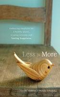 Less is More - Cecile Andrews, Wanda Urbanska