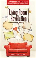 Living Room Revolution - Cecile Andrews