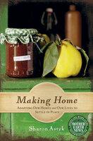 Making Home - Sharon Astyk