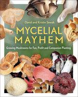 Mycelial Mayhem - Kristin Sewak, David Sewak