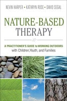 Nature-Based Therapy - Nevin J. Harper, Kathryn Rose, David Segal