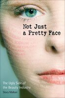 Not Just a Pretty Face - Stacy Malkan