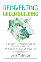 Reinventing Green Building - Jerry Yudelson