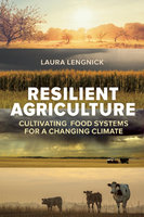 Resilient Agriculture - Laura Lengnick