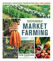 Sustainable Market Farming - Pam Dawling