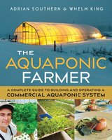 The Aquaponic Farmer - Adrian Southern, Whelm King