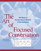 The Art of Focused Conversation - The Institue for Cultural Affairs