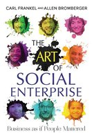 The Art of Social Enterprise - Carl Frankel, Allen Bromberger