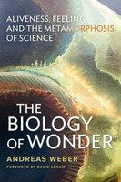 The Biology of Wonder - Andreas Weber