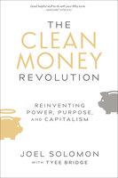 The Clean Money Revolution - Joel Solomon