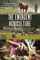 The Emergent Agriculture - Gary S. Kleppel