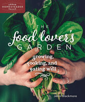 The Food Lover's Garden - Jenni Blackmore