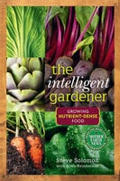 The Intelligent Gardener - Steve Solomon