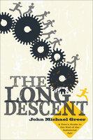 The Long Descent - John Michael Greer
