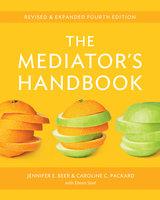 The Mediator's Handbook - Jennifer E. Beer, Caroline C. Packard