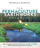 The Permaculture Earthworks Handbook - Douglas Barnes