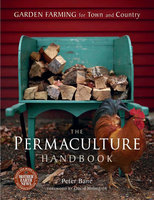 The Permaculture Handbook - Peter Bane