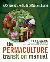 The Permaculture Transition Manual - Ross Mars