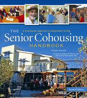 The Senior Cohousing Handbook - 2nd Edition - Charles Durrett