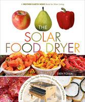 The Solar Food Dryer - Eben V. Fodor