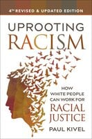 Uprooting Racism - 4th Edition - Paul Kivel