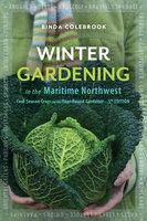 Winter Gardening in the Maritime Northwest - Binda Colebrook