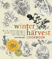 Winter Harvest Cookbook - Lane Morgan