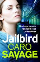 Jailbird - Caro Savage