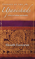 Essence of the Upanishads - Eknath Easwaran