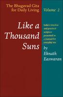 Like a Thousand Suns - Eknath Easwaran