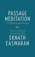 Passage Meditation - A Complete Spiritual Practice - Eknath Easwaran
