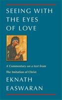 Seeing With the Eyes of Love - Eknath Easwaran