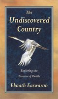 The Undiscovered Country - Eknath Easwaran