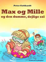 Max og Mille og den dumme, dejlige sol - Peter Gotthardt