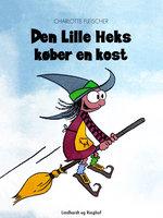 Den lille heks køber en kost - Charlotte Fleischer