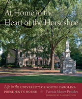 At Home in the Heart of the Horseshoe - Patricia Moore-Pastides