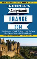 Frommer's EasyGuide to France 2014 - Margie Rynn, Lily Heise, Tristan Rutherford, Kathryn Tomasetti