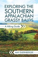 Exploring the Southern Appalachian Grassy Balds - Amy Duernberger