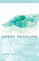 Green Revolver - Worthy Evans