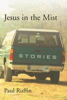 Jesus in the Mist - Paul Ruffin