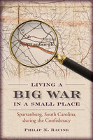 Living a Big War in a Small Place - Philip N. Racine