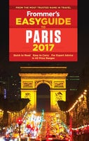 Frommer's EasyGuide to Paris 2017 - Anna E. Brooke