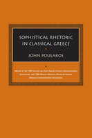 Sophistical Rhetoric in Classical Greece - John Poulakos