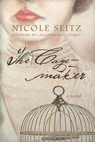 The Cage-maker - Nicole Seitz