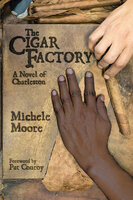 The Cigar Factory - Michele Moore