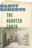 The Haunted South - Nancy Roberts