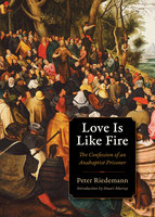 Love Is Like Fire - Peter Riedemann